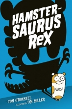 Tom O`Donnell , Hamstersaurus Rex
