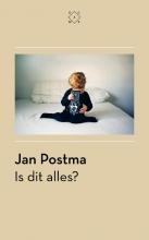 Jan Postma , Is dit alles?