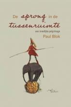 Paul Blok , De sprong in de tussenruimte