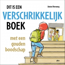 Anton Horeweg , Dit is een verschrikkelijk boek