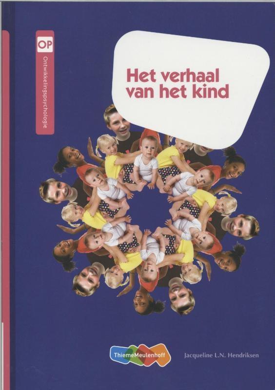 Jacqueline Hendriksen, Henriëtte Dijkstra, Wilma Stoverinck-Bosman,,Het verhaal van het kind