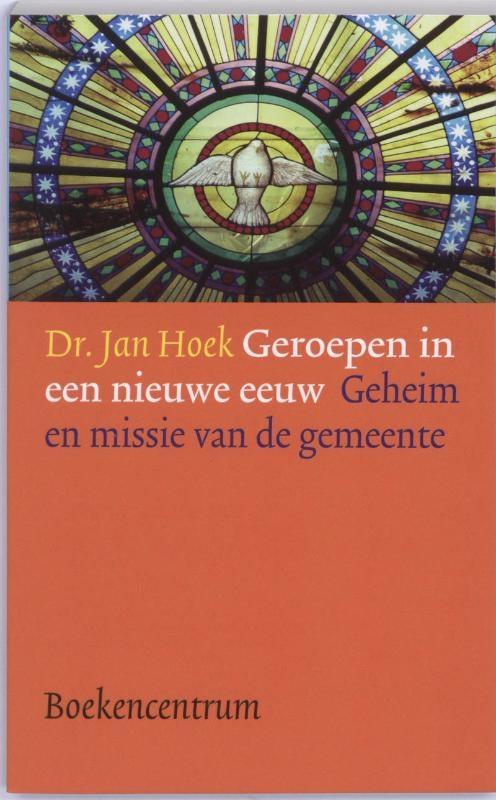J. Hoek,Geroepen in een nieuwe eeuw
