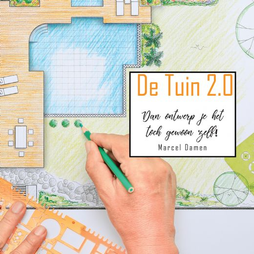 Damen Marcel,TUIN 2.0 Dan ontwerp je het toch gewoon zelf!