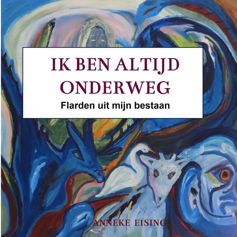 Anneke Eising,Ik ben altijd onderweg