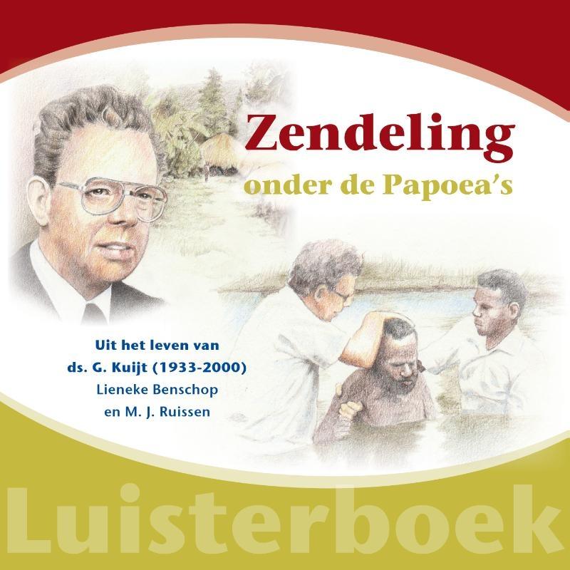 Lieneke Benschop, Mj Ruissen,Zendeling onder de Papoea`s