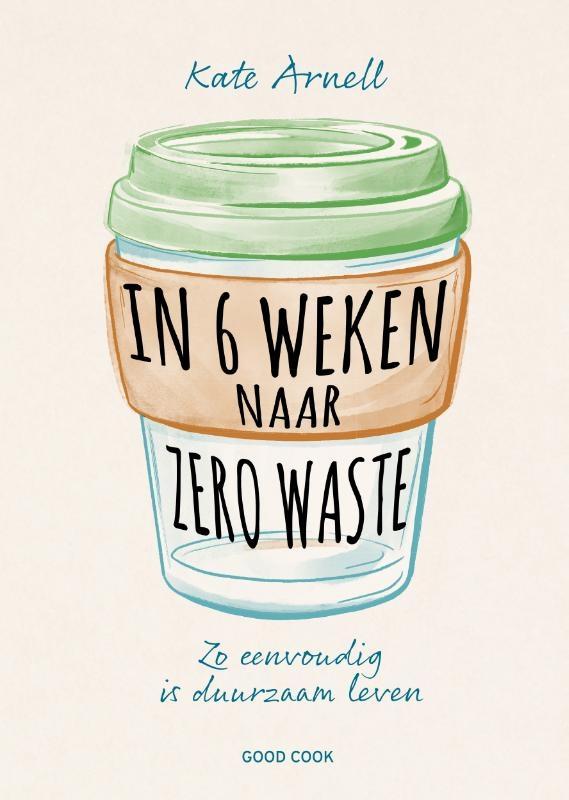 Kate Arnell,In 6 weken naar zero waste