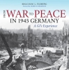 Fleming, Malcolm L.,From War to Peace in 1945 Germany