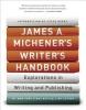 Michener, James A.,James A. Michener`s Writer`s Handbook
