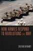 Zoltan Barany,How Armies Respond to Revolutions and Why
