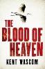 Wascom, Kent,The Blood of Heaven