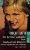 Hochhuth, Rolf,Die Berliner Antigone / Gasherd und Klistiere oder Die Urgroßmutter der Diätköchin
