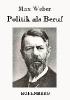 Max Weber,Politik als Beruf