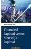 Ries van der Vos,Financieel kapitaal versus Menselijk kapitaal
