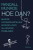<b>Randall  Munroe</b>,Hoe dan?