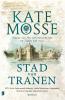 <b>Kate  Mosse</b>,Stad van tranen