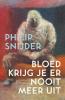 <b>Philip  Snijder</b>,Bloed krijg je er nooit meer uit