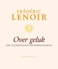 Frederic  Lenoir, ,Over geluk