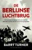 <b>Barry  Turner</b>,De Berlijnse luchtbrug
