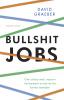 <b>David  Graeber</b>,Bullshit jobs