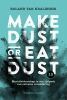 <b>Roland van Kralingen</b>,Make Dust or Eat Dust 2.0