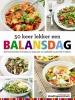 <b>50x lekker een Balansdag</b>,Een boek boordevol recepten en inspiratie om makkelijk op gewicht te blijven.