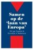 Pieter J. Goedhart, Jan C. Henneman, Krystof Krijt, Rebecca Krijt, Ivo Mostert,Samen op de `laan van Europa`