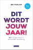 <b>Ben Tiggelaar</b>,Dit wordt jouw jaar!