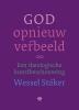 <b>Wessel  Stoker</b>,God opnieuw verbeeld