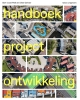 <b>Gert-Joost  Peek, Ellen  Gehner</b>,Handboek Projectontwikkeling