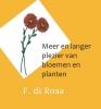 F. di Rosa ,Meer en langer plezier van bloemen en planten