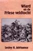 Lesley H. Adriaansz ,Wiard en de Friese veldtocht