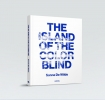 <b>Sanne De Wilde</b>,The Island of color blind