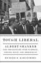 Kahlenberg, Richard Tough Liberal - Albert Shanker and the Battles Over Schools, Unions, Race and Democracy