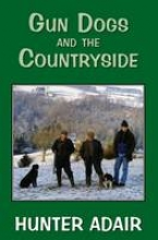 Hunter Adair Gun Dogs and the Countryside