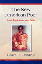 Hansley, Bruce E. The New American Poet