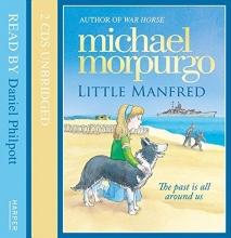 Michael Morpurgo Little Manfred