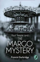 Francis Durbridge Paul Temple and the Margo Mystery