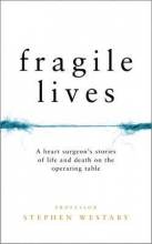 Westaby, Stephen Fragile Lives