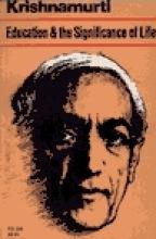 Krishnamurti, Jiddu Education and the Significance of Life