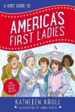 Krull, Kathleen A Kids` Guide to America`s First Ladies