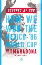 Maradona, Diego Touched By God