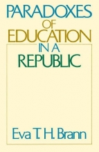 Eva T. H. Brann Paradoxes of Education in a Republic