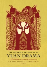 Hsia, C. T. The Columbia Anthology of Yuan Drama
