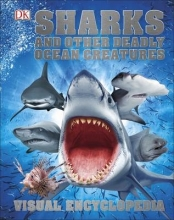 DK Sharks and Other Deadly Ocean Creatures