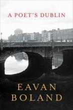 Boland, Eavan A Poet`s Dublin