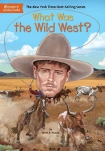 Pascal, Janet B. What Was the Wild West?