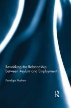 Mathew, Penelope Reworking the Relationship Between Asylum and Employment