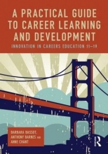 Barbara (Canterbury Christ Church University, UK) Bassot,   Anthony (Canterbury Christ Church University, UK) Barnes,   Anne (Canterbury Christ Church University, UK) Chant A Practical Guide to Career Learning and Development