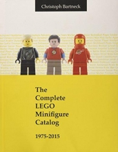 Bartneck, Christoph The Complete LEGO Minifigure Catalog 1975-2015
