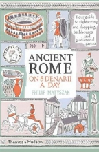 Philip,Matyszak Ancient Rome on Five Denarii a Day